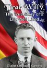 Dear Willy,: The True Story of a Life Well Lived Cover Image