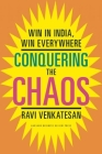 Conquering the Chaos: Win in India, Win Everywhere Cover Image