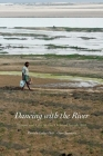Dancing with the River: People and Life on the Chars of South Asia (Yale Agrarian Studies Series) Cover Image
