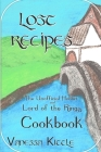Lost Recipes The Unofficial Hobbit and Lord of the Rings Cookbook Cover Image