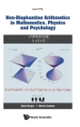 Non-Diophantine Arithmetics in Mathematics, Physics and Psychology Cover Image