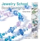 Jewelry School: Bead Stringing Cover Image