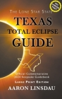 Texas Total Eclipse Guide (LARGE PRINT): Official Commemorative 2024 Keepsake Guidebook Cover Image