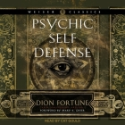 Psychic Self-Defense: The Definitive Manual for Protecting Yourself Against Paranormal Attack Cover Image