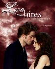 Love Bites: The Unofficial Saga of Twilight Cover Image