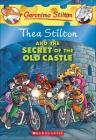 Thea Stilton and the Secret of the Old Castle (Geronimo Stilton: Thea Stilton #10) Cover Image