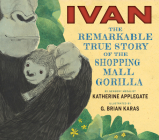 Ivan: The Remarkable True Story of the Shopping Mall Gorilla Cover Image