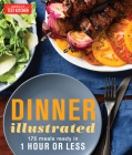 Dinner Illustrated: 175 Meals Ready in 1 Hour or Less Cover Image