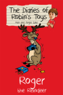 Roger the Reindeer (Diaries of Robin's Toys #10) Cover Image