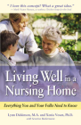 Living Well in a Nursing Home: Everything You and Your Folks Need to Know Cover Image