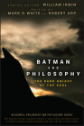 Batman and Philosophy: The Dark Knight of the Soul (Blackwell Philosophy & Pop Culture) Cover Image