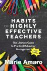 Habits of Highly Effective Teachers: The Ultimate Guide To Practical Behaviour Management That Works! Cover Image