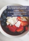 The Autoimmune Protocol Diet Guide and Cookbook: 60+ Nourishing Allergen-Free Recipes Cover Image