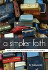 A Simpler Faith: Hope for Those Who Struggle with Church Cover Image