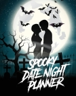 Spooky Date Night Planner: For Couples- Staying In Or Going Out - Relationship Goals Cover Image