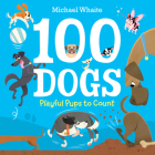 100 Dogs: Playful Pups to Count Cover Image