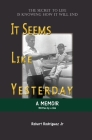 It Seems Like Yesterday: The secret to life is knowing how it will end Cover Image