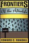 Frontiers of the Afterlife (Spiritualist Classics) Cover Image