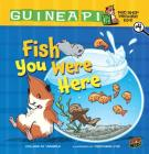 Fish You Were Here: Book 4 (Guinea Pig #4) Cover Image