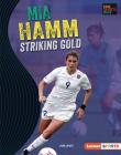 Mia Hamm: Striking Gold Cover Image