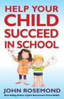 John Rosemond's Fail-Safe Formula for Helping Your Child Succeed in School Cover Image