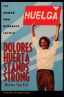 Dolores Huerta Stands Strong: The Woman Who Demanded Justice (Biographies for Young Readers) Cover Image