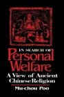 In Search of Personal Welfare: A View of Ancient Chinese Religion Cover Image
