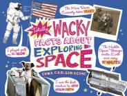 Totally Wacky Facts about Exploring Space (Mind Benders) Cover Image