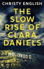 The Slow Rise Of Clara Daniels Cover Image