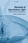 Elements of Synchrotron Light: For Biology, Chemistry, and Medical Research Cover Image