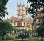 The Gardens of Westminster Abbey Cover Image