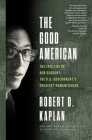 The Good American: The Epic Life of Bob Gersony, the U.S. Government's Greatest Humanitarian Cover Image