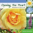 Opening the Heart: Meditations on How to Be Cover Image
