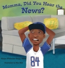 Momma, Did You Hear the News?: (Talking to kids about race and police) Cover Image