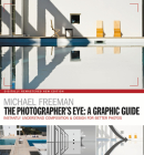 The Photographers Eye: A graphic Guide: Instantly Understand Composition & Design for Better Photography Cover Image
