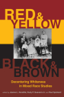Red and Yellow, Black and Brown: Decentering Whiteness in Mixed Race Studies Cover Image