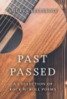 Past Passed: A Collection of Rock N' Roll Poems Cover Image