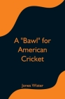 A Bawl for American Cricket Cover Image