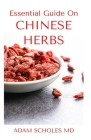 Essential Guide on Chinese Herbs: The Complete Healing Remedies for Immunity, Vitality, and Optimal Health Cover Image