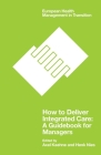 How to Deliver Integrated Care: A Guidebook for Managers Cover Image