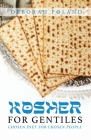 Kosher for Gentiles: Chosen Diet for Chosen People Cover Image