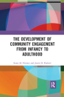 The Development of Community Engagement from Infancy to Adulthood Cover Image