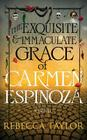 The Exquisite and Immaculate Grace of Carmen Espinoza Cover Image
