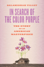 In Search of The Color Purple: The Story of an American Masterpiece (Books About Books) Cover Image