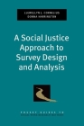 Social Justice Approach to Survey Design and Analysis Cover Image