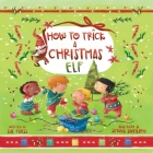 How to Trick a Christmas Elf (Magical Creatures and Crafts #3) Cover Image