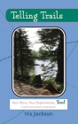 Telling Trails: Your Story, Your Experiences, You! In pictures, poetry, and prose Cover Image