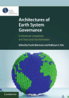Architectures of Earth System Governance: Institutional Complexity and Structural Transformation Cover Image