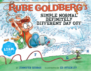 Rube Goldberg's Simple Normal Definitely Different Day Off Cover Image