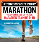 Running Your First Marathon: The Complete 20-Week Marathon Training Plan Cover Image